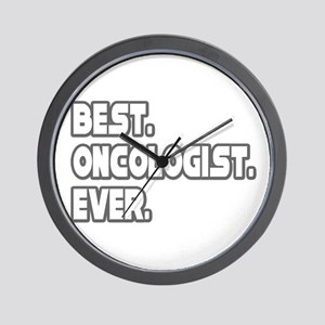 """Best. Oncologist. Ever."" Wall Clock"