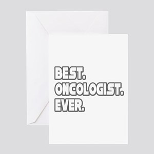 """""""Best. Oncologist. Ever."""" Greeting Card"""