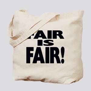 FAIR is FAIR! Tote Bag