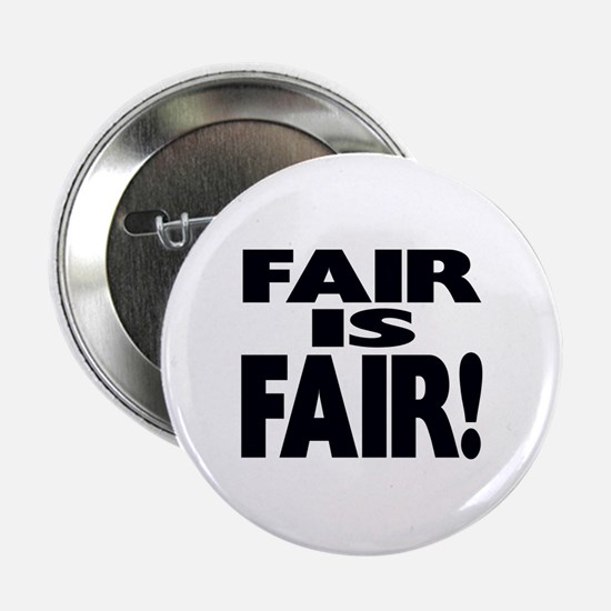 "FAIR is FAIR! 2.25"" Button"