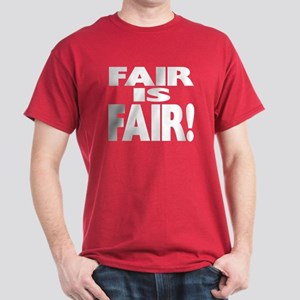 FAIR is FAIR! Dark T-Shirt