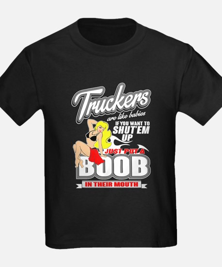 Truckers Are Like Babies T Shirt T-Shirt