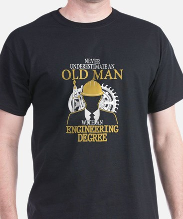 Old Man With An Engineering Degree T Shirt T-Shirt