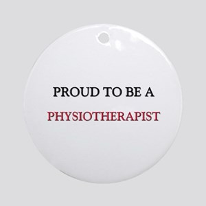Proud to be a Physiotherapist Ornament (Round)