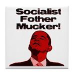 Socialist Fother Mucker! Tile Coaster