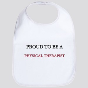 Proud to be a Physical Therapist Bib