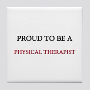 Proud to be a Physical Therapist Tile Coaster
