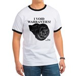 I VOID WARRANTIES! - Racing Ringer T-Shirt