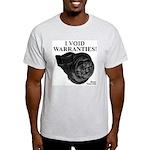 I VOID WARRANTIES! - Light T-Shirt