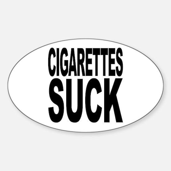 Cigarettes Suck Oval Decal