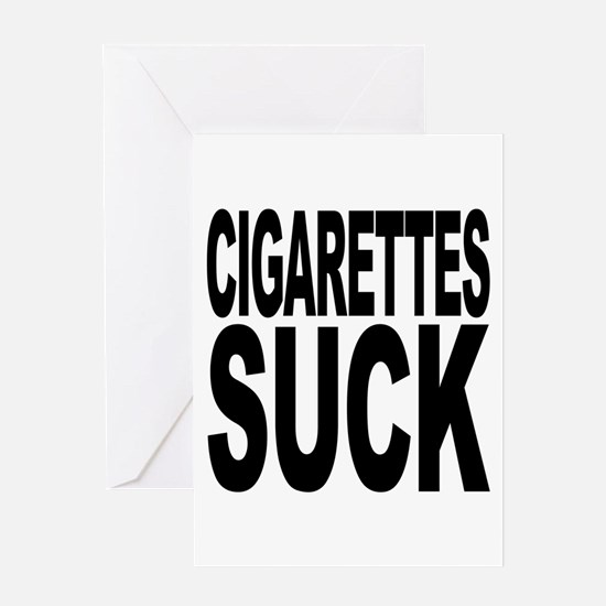 Cigarettes Suck Greeting Card