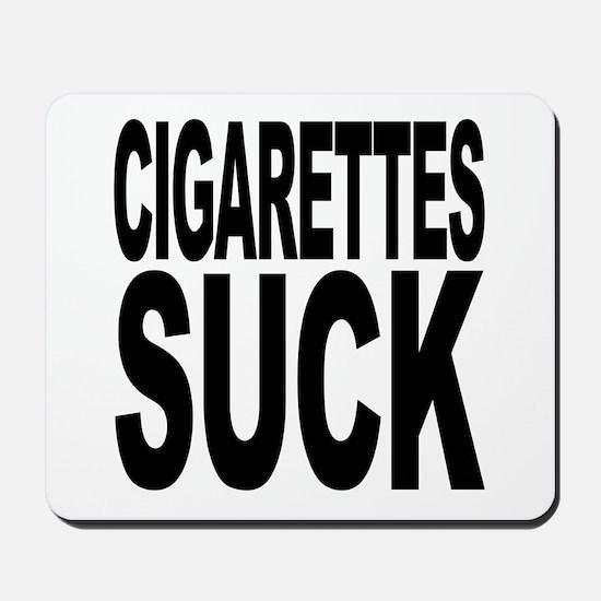 Cigarettes Suck Mousepad