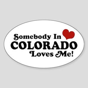 Somebody In Colorado Loves Me Oval Sticker