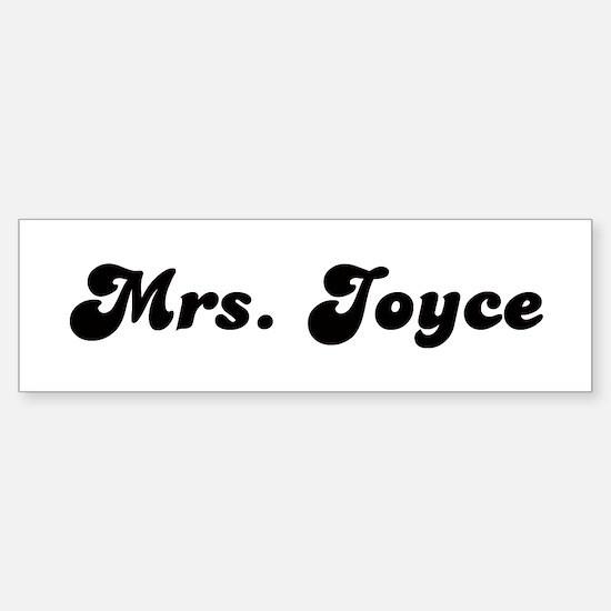 Mrs. Joyce Bumper Bumper Bumper Sticker
