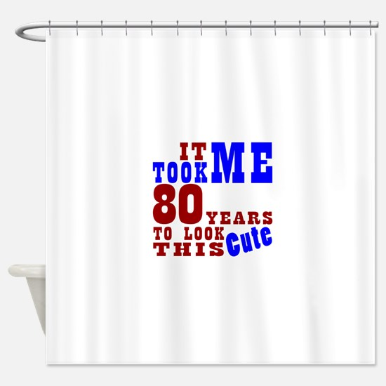 80 Cute Birthday Shower Curtain