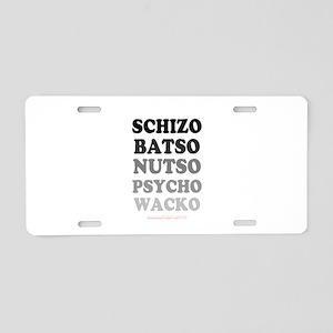 SCHIZO, BATSO, NUTO, PSYCHO Aluminum License Plate