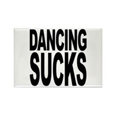 Dancing Sucks Rectangle Magnet