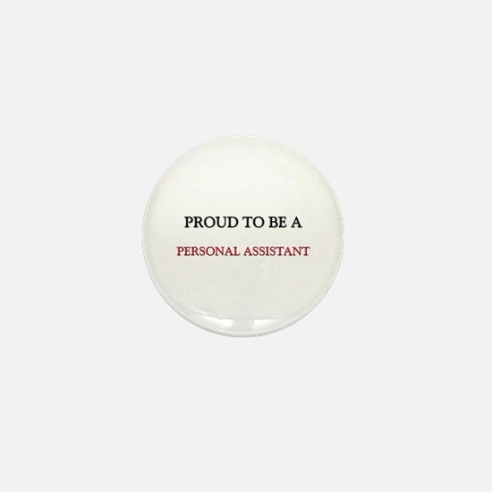Proud to be a Personal Assistant Mini Button