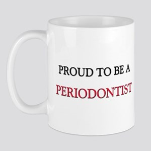 Proud to be a Periodontist Mug