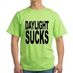 Daylight Sucks Green T-Shirt