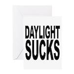 Daylight Sucks Greeting Card