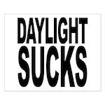 Daylight Sucks Small Poster