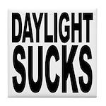 Daylight Sucks Tile Coaster