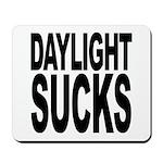 Daylight Sucks Mousepad