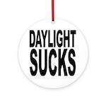 Daylight Sucks Ornament (Round)