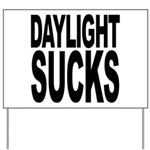 Daylight Sucks Yard Sign
