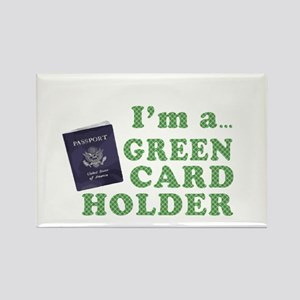 I'm a Green Card holder Rectangle Magnet