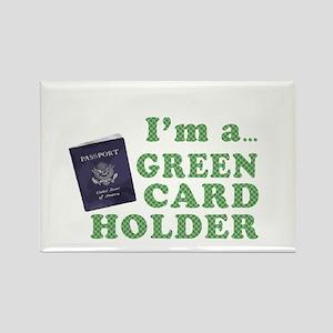 I'm a Green Card holder Rectangle Magnet