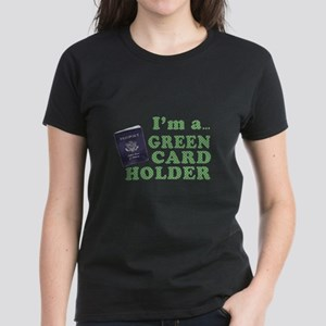 I'm a Green Card holder Women's Dark T-Shirt