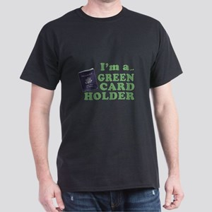 I'm a Green Card holder Dark T-Shirt