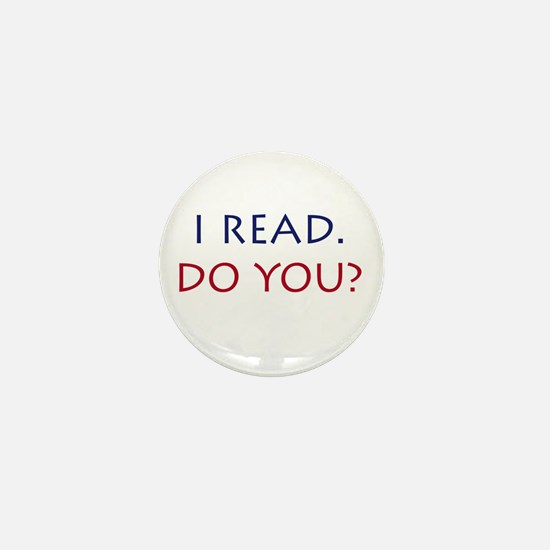 I read. Do you? Mini Button
