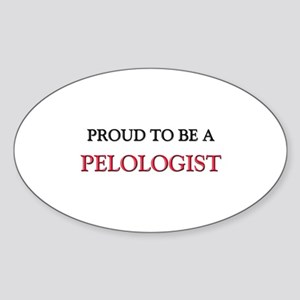 Proud to be a Pelologist Oval Sticker