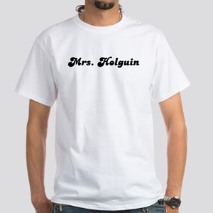 Mrs. Holguin White T-Shirt