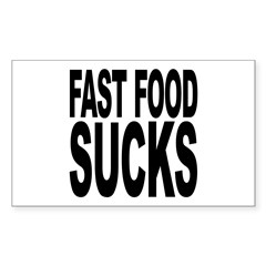 Fast Food Sucks Rectangle Decal
