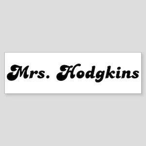 Mrs. Hodgkins Bumper Sticker
