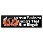 Arrest Business Owners That Hire (Bumper)