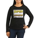 Super garrison Women's Long Sleeve Dark T-Shirt