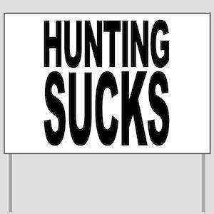 Hunting Sucks Yard Sign