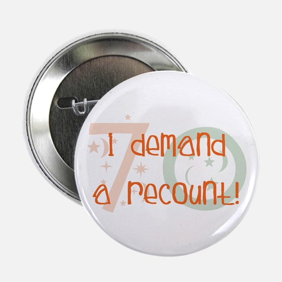 "70th birthday demand a recount 2.25"" Button (10 pa"