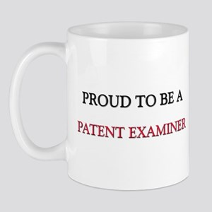 Proud to be a Patent Examiner Mug