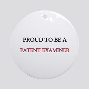 Proud to be a Patent Examiner Ornament (Round)