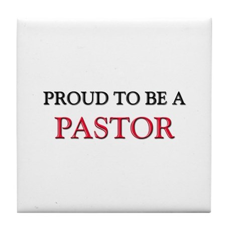 Proud to be a Pastor Tile Coaster
