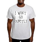 I won't go quietly Ash Grey T-Shirt
