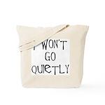 I won't go quietly Tote Bag