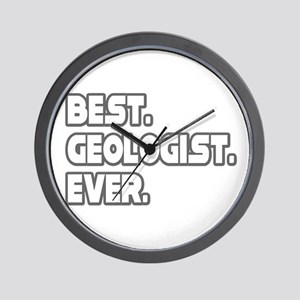 """Best. Geologist. Ever."" Wall Clock"