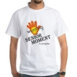senior moment in progress White T-Shirt